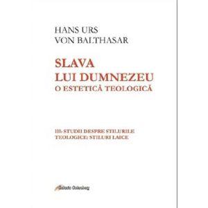 Slava lui Dumnezeu: o estetica teologica vol. III   Hans Urs von Balthasar imagine
