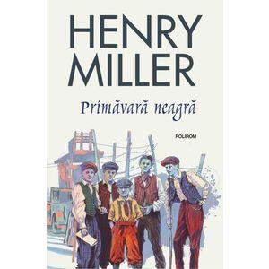 Primavara neagra   Henry Miller imagine