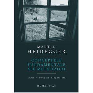 Conceptele fundamentale ale metafizicii | Martin Heidegger imagine