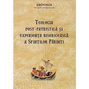 Teologia post‑patristica si experienta bisericeasca a Sfintilor Parinti | Ierotheos Vlachos, mitrop. imagine