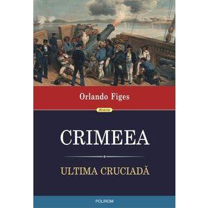 Crimeea. Ultima cruciada | Orlando Figes imagine