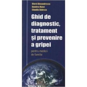 Ghid De Diagnostic Tratament Si Prevenire A Gripei Pentru Medicii De Familie | Viorel Alezandrescu imagine