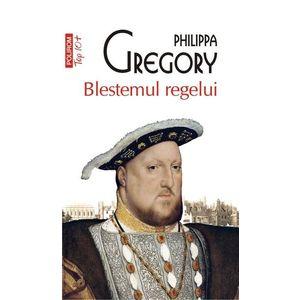 Blestemul regelui | Philippa Gregory imagine