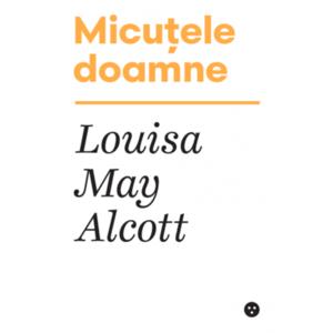 Micutele doamne   Louisa May Alcott imagine