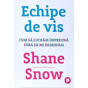 Echipe de vis | Shane Snow imagine