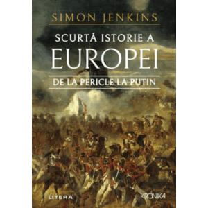 Scurta istorie a Europei de la Pericle la Putin   Simon Jenkins imagine