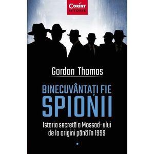 Binecuvantati fie spionii | Gordon Thomas imagine