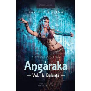 Angaraka. Vol. 1 - Balanta | Lavinia Calina imagine
