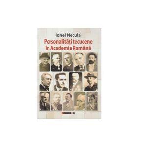 Personalitati tecucene in Academia Romana | Ionel Necula imagine