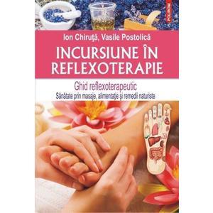 Incursiune in reflexoterapie | Vasile Postolica, Ion Chiruta imagine