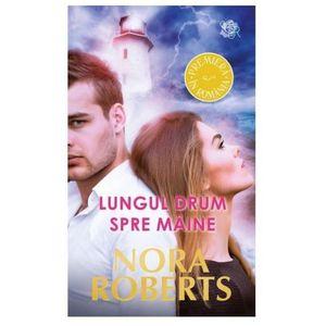 Lungul drum spre maine | Nora Roberts, Nora Roberts imagine