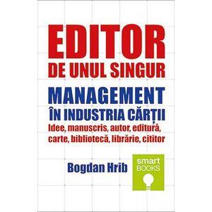 Editor de unul singur. Management in industria cartii | Bogdan Hrib imagine