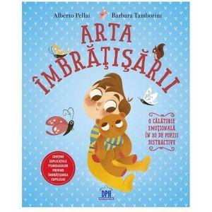 Arta imbratisarii | Alberto Pellai, Barbara Tamborini imagine