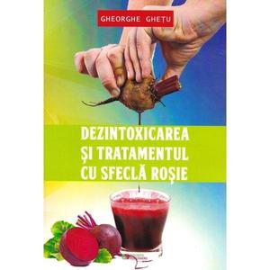 Dezintoxicarea si tratamentul cu sfecla rosie | Gheorghe Ghetu imagine