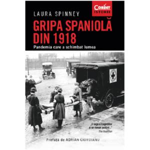 Gripa spaniola din 1918   Laura Spinney imagine