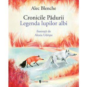 Cronicile Padurii - Legenda lupilor albi   Alec Blenche imagine