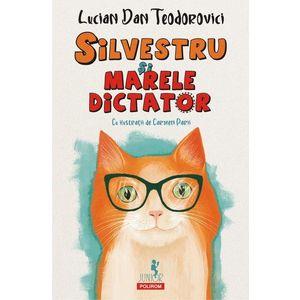 Silvestru si Marele Dictator   Lucian Dan Teodorovici imagine
