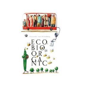 Eco, bio si organic | Alexander von Schonburg imagine