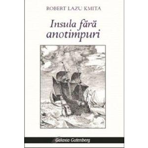 Insula fara anotimpuri | Robert Lazu Kmita imagine