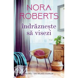 Indrazneste sa visezi - Nora Roberts imagine