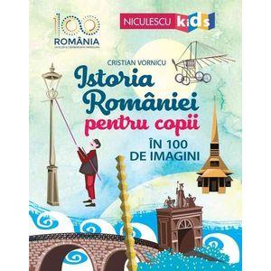 Istoria Romaniei pentru copii în 100 de imagini | Cristian Vornicu imagine