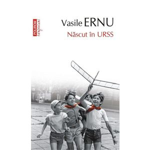 Nascut in URSS | Vasile Ernu imagine
