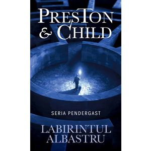 Labirintul albastru   Douglas Preston, Lincoln Child imagine