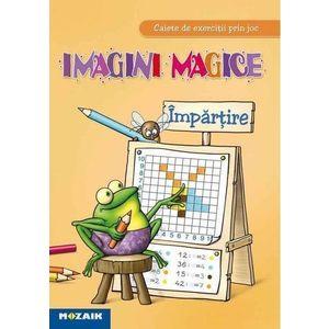 Caiet de exercitii prin joc - Imagini magice - Impartire | imagine