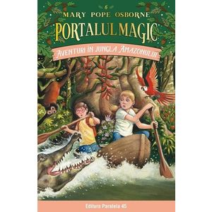 Aventuri in jungla Amazonului. Portalul Magic nr. 6. Editia a III-a | Mary Pope Osborne imagine