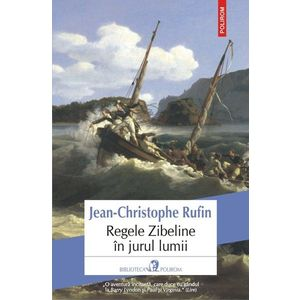 Regele Zibeline in jurul lumii | Jean-Christophe Rufin imagine