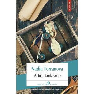 Adio, fantasme   Nadia Terranova imagine