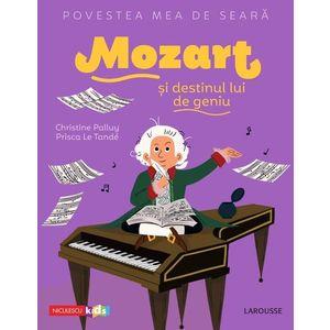 Mozart si destinul unui geniu | Christine Palluy, Prisca Le Tande imagine