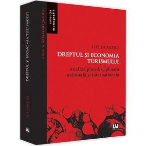 Dreptul si economia turismului. Analiza pluridisciplinara nationala si internationala   Ilie Dumitru imagine