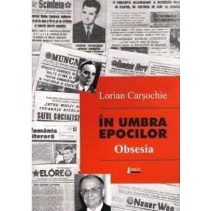 In umbra epocilor - Obsesia   Lorian Carsochie imagine