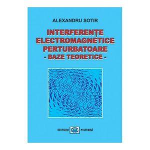 Interferete electromagnetice perturbatoare. Baze teoretice   Alexandru Sotir imagine