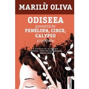 Odiseea povestita de Penelopa, Circe, Calypso si celelalte | Marilu Oliva imagine