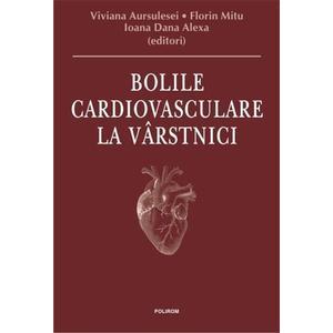 Bolile cardiovasculare la virstnici | Viviana Aursulesei, Florin Mitu, Ioana Dana Alexa imagine