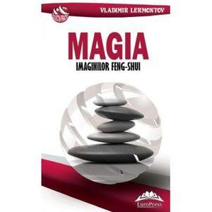 Magia imaginilor Feng-Shui | Vladimir Lermontov imagine