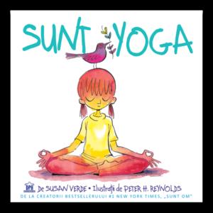 Sunt Yoga   Susan Verde, Peter H. Reynolds imagine