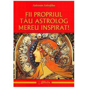 Fii propriul tau astrolog mereu inspirat | Astronin Astrofilus imagine