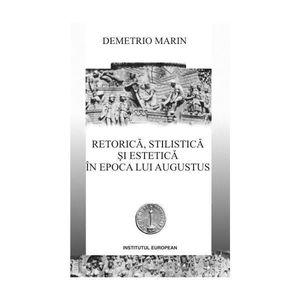 Retorica, stilistica si estetica in epoca lui Augustus   Demetrio Marin imagine