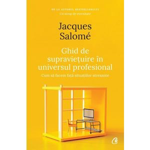 Ghid de supravietuire in universul profesional | Jacques Salome imagine