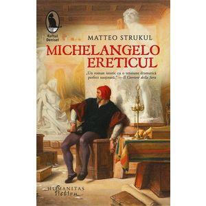 Michelangelo ereticul | Matteo Strukul imagine
