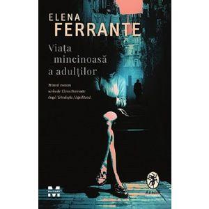 Viata mincinoasa a adultilor   Elena Ferrante imagine