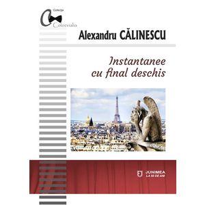 Instantanee cu final deschis | Alexandru Calinescu imagine