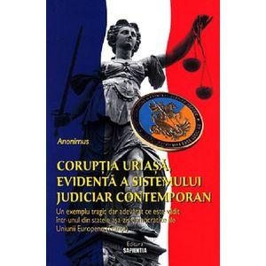 Coruptia uriasa, evidenta a sistemului judiciar contemporan | Anonimus imagine
