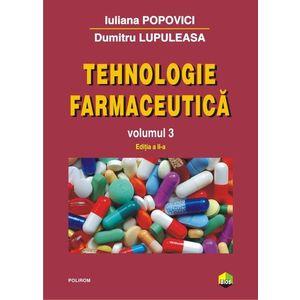 Tehnologie farmaceutica. Volumul III   Iuliana Popovici, Dumitru Lupuleasa imagine