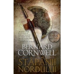 Stapanii nordului   Bernard Cornwell imagine