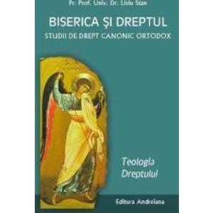 Biserica si dreptul Vol. 1 Teologia dreptului - Liviu Stan imagine