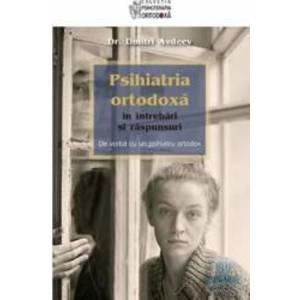 Psihiatria ortodoxa in intrebari si raspunsuri - Dmitri Avdeev imagine